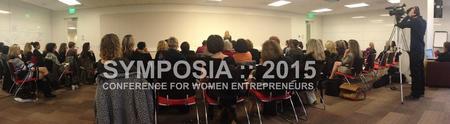 SYMPOSIA :: 2015 Conference for Women Entrepreneurs
