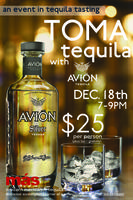 Toma Tequila with Avión - $25 per person plus tax and...