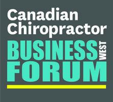 Canadian Chiropractor Business Forum WEST