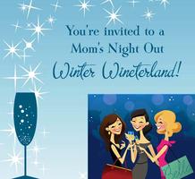 Mom's Night Out Winter Wineterland *POSTPONED*