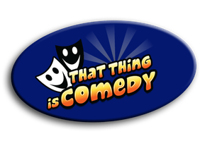 That Thing is Comedy: at The Hope
