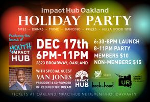 Impact Hub Oakland Holiday Party + Youth Impact Hub...