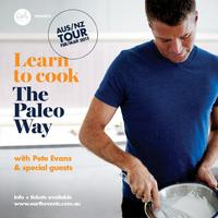 """""""Learn To Cook The Paleo Way"""" with Pete Evans, Luke..."""