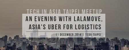 Tech in Asia Taipei Meetup: An evening with Lalamove,...