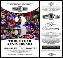 The Havana Club 3 Year Anniversary Weekend: Friday Feb...