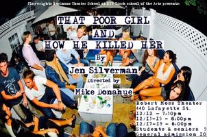 THAT POOR GIRL AND HOW HE KILLED HER by Jen Silverman