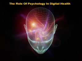 The Role Of Psychology in Digital Health