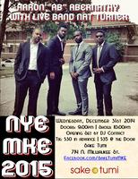 """NYE: MKE 2015 - Aaron """"Ab"""" Abernathy + Nat Turner"""
