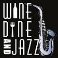 Wine, Dine and Jazz 2015