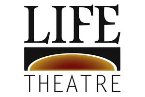 Make a donation to support Life Theatre change the worl...