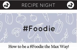 Recipe Night # Foodie