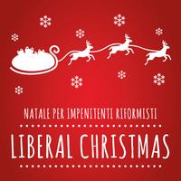 Liberal Christmas 2014 - Natale per impenitenti...