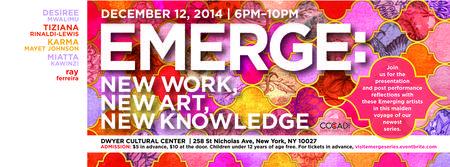 EMERGE: New Work, New Art, New Knowledge