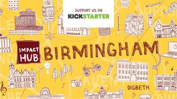 Impact Hub Birmingham Open House & Co-Design Week
