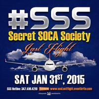 #SSS (Secret Soca Society) LAST FLIGHT