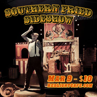 Southern Fried Sideshow w/ Captain & Maybelle, Pelvis...