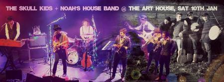 Skull Kids + Noah's House Band \\ Art House \\ Sat...