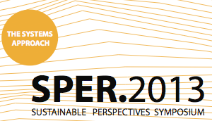 SPER'2013: Sustainable Perspectives Symposium