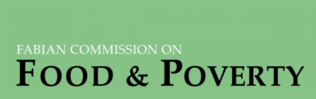 Fabian Commission on Food and Poverty. (Hearing Four:...
