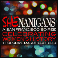 SHEnanigans! A San Francisco Soiree Celebrating...