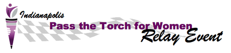 Indianapolis:  Pass the Torch for Women Relay Event...