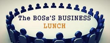 The BOSs'S BUSINESS LUNCHEON (Networking for Small...