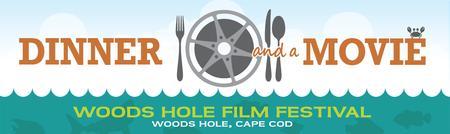 Dinner & a Movie, Woods Hole Film Festival