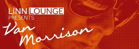 Linn Lounge presents Van Morrison