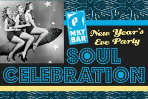 New Year's Eve Soul Celebration at MKT BAR 2014