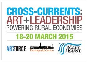 CROSS-CURRENTS : ART + LEADERSHIP POWERING RURAL...