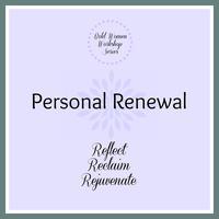 Personal Renewal Workshop