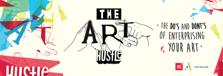 The Art Hustle: The Do's and Don'ts of Enterprising...
