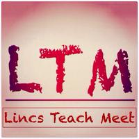 Lincs Teach Meet