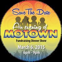 """""""Evening of Motown"""" Fundraiser Dinner Show"""