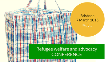 Brisbane Refugee Welfare and Advocacy Conference