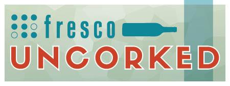 """Fresco UNCORKED """"The Bold & the Beautiful"""""""
