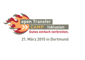 openTransfer CAMP - Inklusion, 21. März 2015 in...