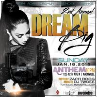 "2nd ANNUAL DREAM BIG SUNDAY ""MLK WeekENDer"" at ANTHEM"