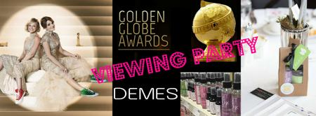 Golden Globes Viewing Party & Demes product launch
