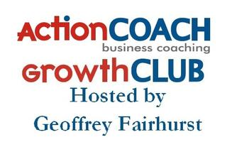 GrowthCLUB hosted by ActionCOACH Geoff Fairhurst