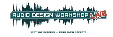 Audio Design Workshop LIVE: Cambridge-based seminars &...