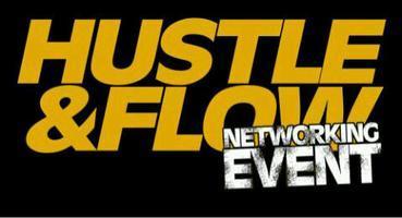 Grand Hustle presents @HUSTLE_FLOW Networking Event...