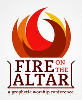 Fire On The Altar :: A Prophetic Worship Conference