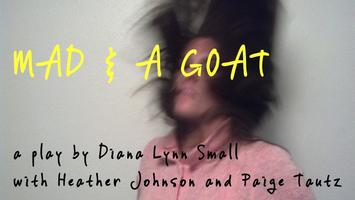 Mad & a Goat: A workshop production