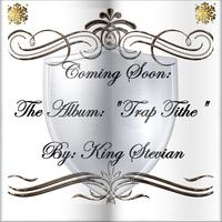 king Stevian - Trap Tithe Release Event