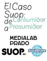 El Caso Suop: de Consumidor a Prosumidor