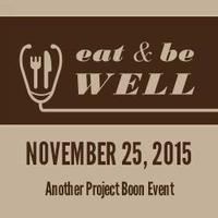 Eat & Be Well Another Project Boon Event