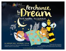 Out in Harmony Presents: Perchance to Dream