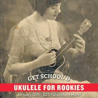 Ukulele for Rookies | Get School'd Series