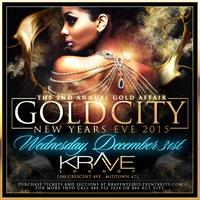 GOLD CITY 2ND ANNUAL NEW YEARS EVE GOLD AFFAIR AT...